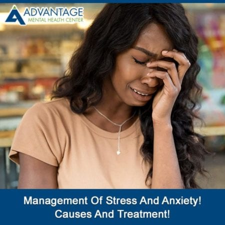 Management Of Stress And Anxiety! Causes And Treatment!