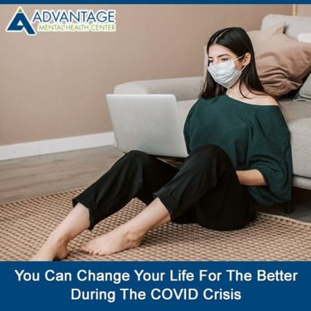 You Can Change Your Life For The Better During The COVID Crisis