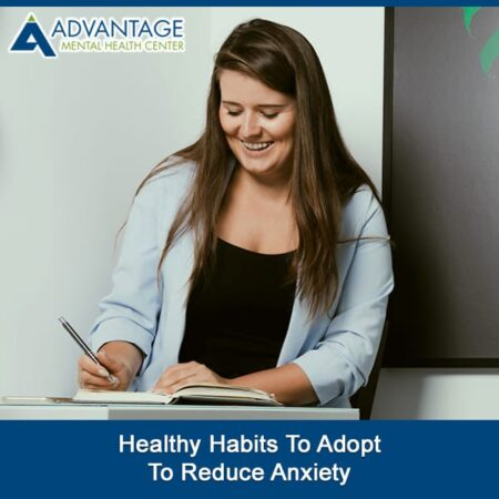 Healthy Habits To Adopt To Reduce Anxiety